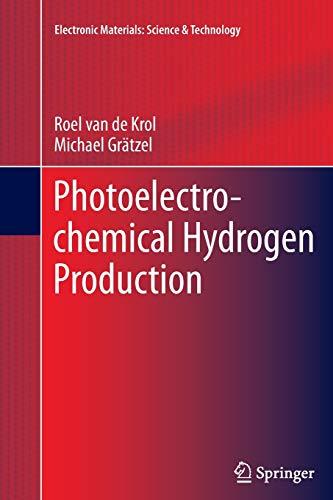 Photoelectrochemical Hydrogen Production By Roel van de Krol