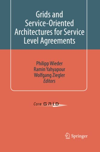 Grids and Service-Oriented Architectures for Service Level Agreements By Philipp Wieder