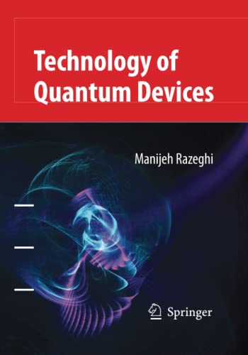 Technology of Quantum Devices By Manijeh Razeghi