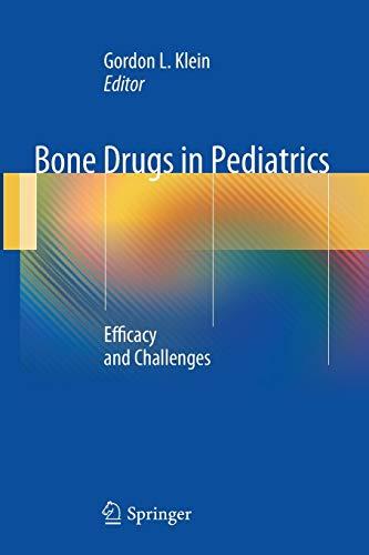 Bone Drugs in Pediatrics By Gordon L. Klein
