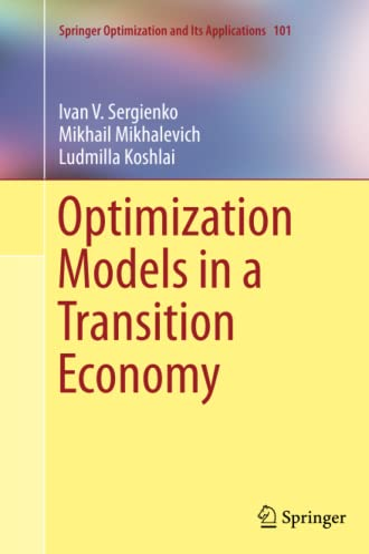 Optimization Models in a Transition Economy By Ivan V. Sergienko