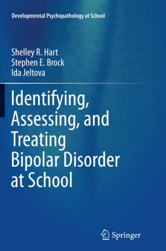Identifying, Assessing, and Treating Bipolar Disorder at School By Shelley R Hart