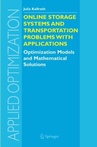 Online Storage Systems and Transportation Problems with Applications By Julia Kallrath