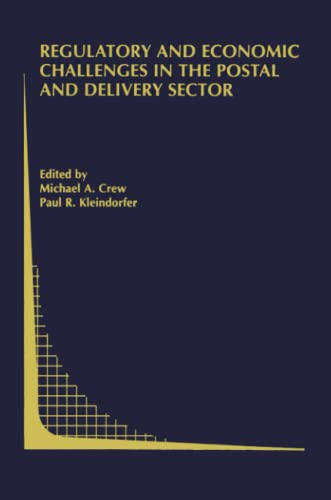 Regulatory and Economic Challenges in the Postal and Delivery Sector By Michael A. Crew