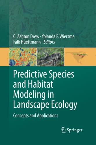 Predictive Species and Habitat Modeling in Landscape Ecology By C. Ashton Drew