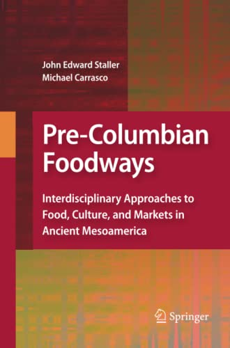 Pre-Columbian Foodways By John Staller