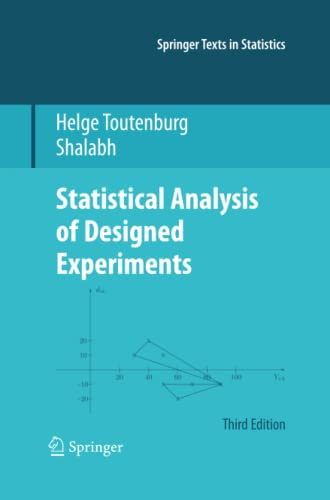 Statistical Analysis of Designed Experiments, Third Edition By Helge Toutenburg