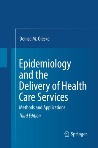 Epidemiology and the Delivery of Health Care Services By Denise M. Oleske