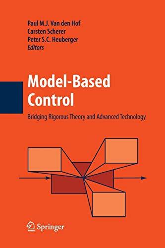 Model-Based Control: By Paul M.J. van den Hof
