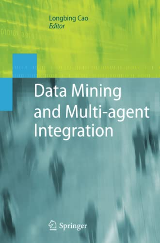 Data Mining and Multi-agent Integration By Longbing Cao