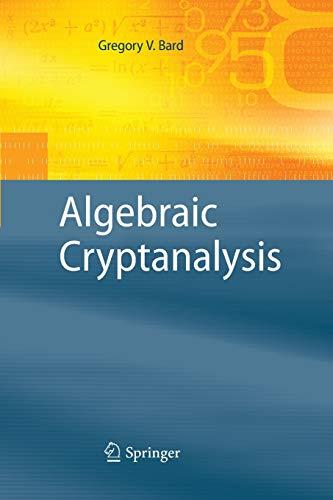 Algebraic Cryptanalysis By Gregory Bard