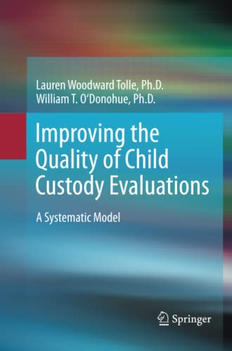 Improving the Quality of Child Custody Evaluations By Lauren Woodward Tolle