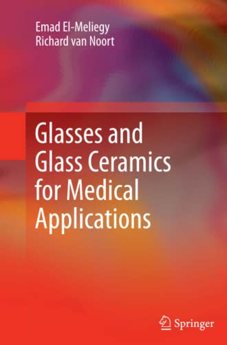 Glasses and Glass Ceramics for Medical Applications By Emad El-Meliegy