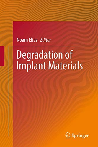 Degradation of Implant Materials By Noam Eliaz