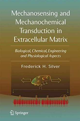 Mechanosensing and Mechanochemical Transduction in Extracellular Matrix By S.S. Cowin