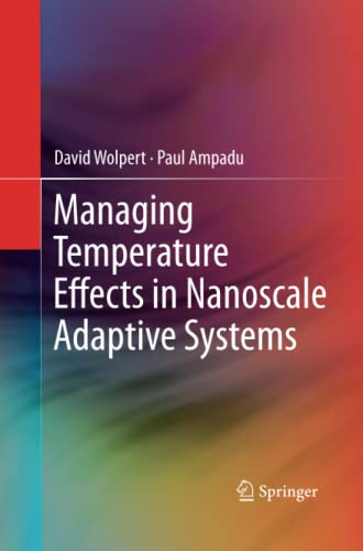 Managing Temperature Effects in Nanoscale Adaptive Systems By David Wolpert