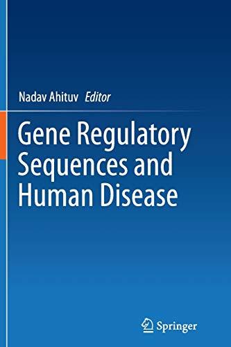 Gene Regulatory Sequences and Human Disease By Nadav Ahituv