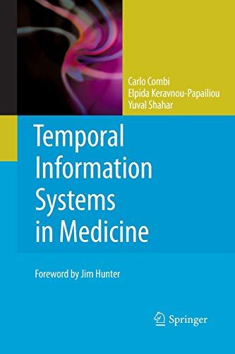 Temporal Information Systems in Medicine By Carlo Combi