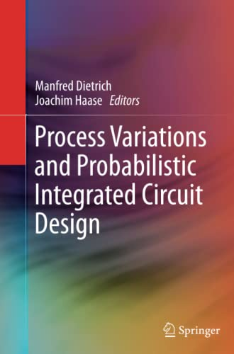 Process Variations and Probabilistic Integrated Circuit Design By Manfred Dietrich