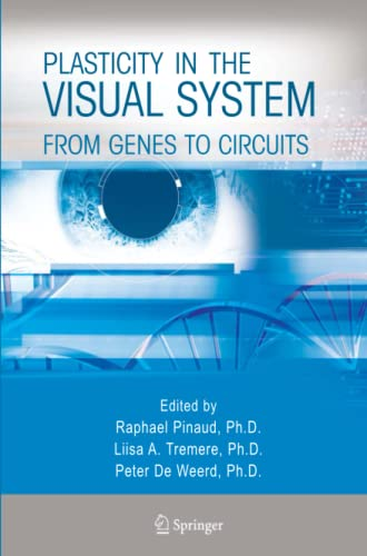 Plasticity in the Visual System By Raphael Pinaud