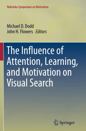 The Influence of Attention, Learning, and Motivation on Visual Search By Michael D. Dodd