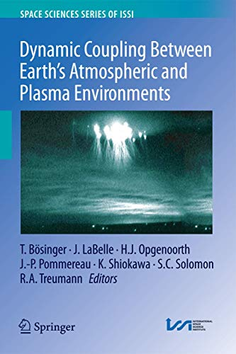 Dynamic Coupling Between Earth's Atmospheric and Plasma Environments By Tilmann Bosinger