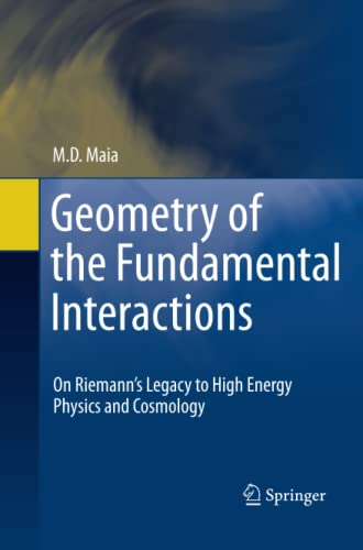 Geometry of the Fundamental Interactions By M. D. Maia