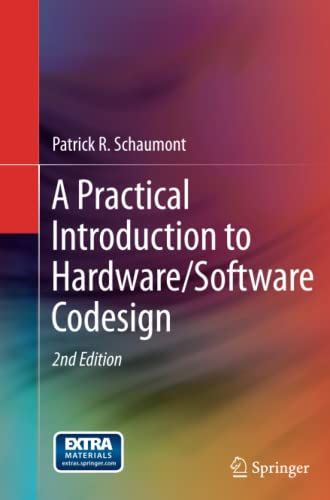 A Practical Introduction to Hardware/Software Codesign By Patrick R. Schaumont