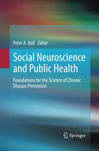 Social Neuroscience and Public Health By Peter A. Hall