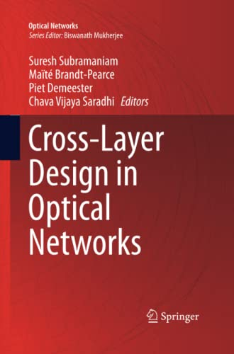 Cross-Layer Design in Optical Networks By Suresh Subramaniam