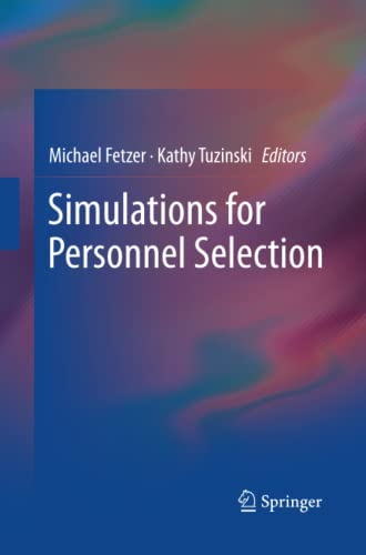 Simulations for Personnel Selection By Michael Fetzer