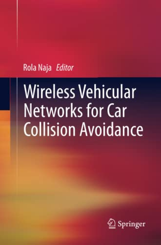 Wireless Vehicular Networks for Car Collision Avoidance By Rola Naja