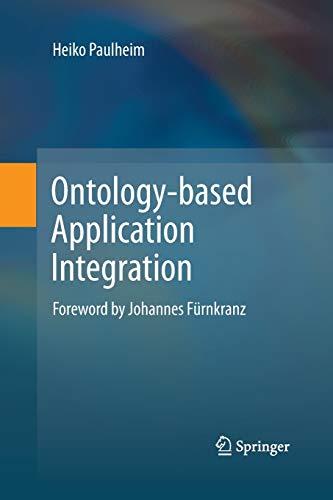 Ontology-based Application Integration By Heiko Paulheim