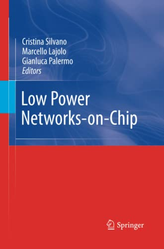 Low Power Networks-on-Chip By Cristina Silvano