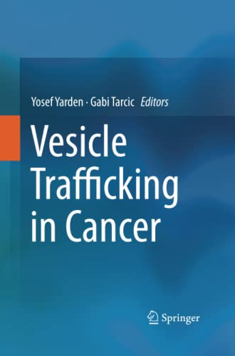Vesicle Trafficking in Cancer By Yosef Yarden