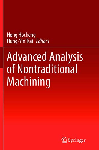 Advanced Analysis of Nontraditional Machining By Hong Hocheng