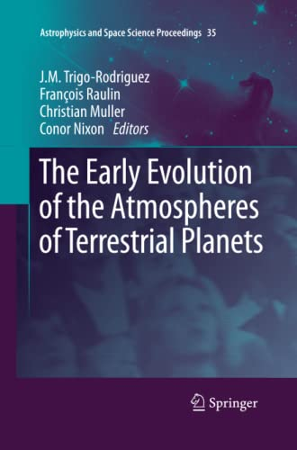 The Early Evolution of the Atmospheres of Terrestrial Planets By J.M. Trigo-Rodriguez