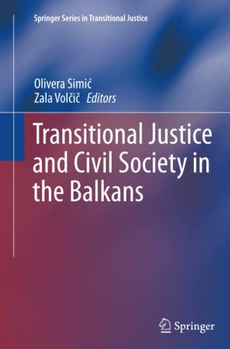 Transitional Justice and Civil Society in the Balkans By Olivera Simic