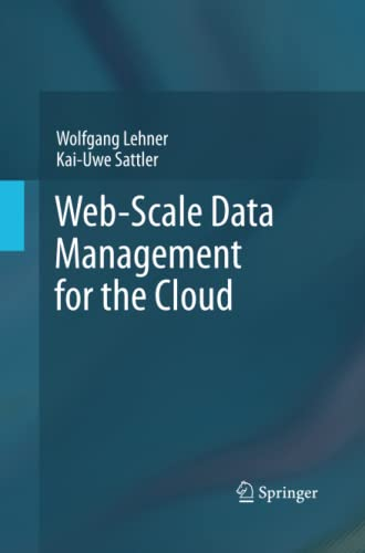 Web-Scale Data Management for the Cloud By Wolfgang Lehner