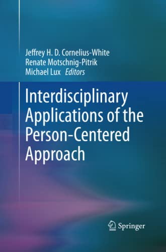 Interdisciplinary Applications of the Person-Centered Approach By Jeffrey H. D. Cornelius-White