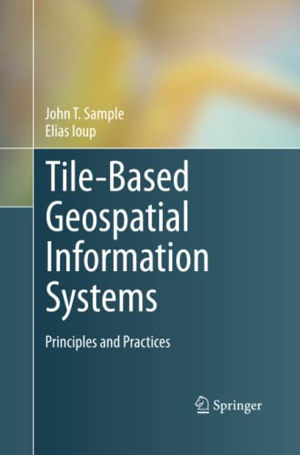 Tile-Based Geospatial Information Systems By John T. Sample