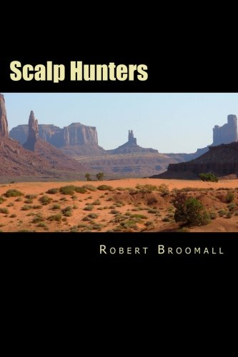 Scalp Hunters By Robert Broomall
