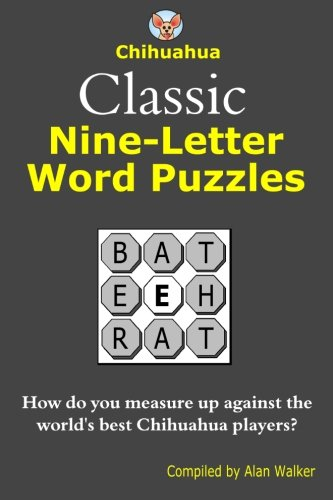 Chihuahua Classic Nine-Letter Word Puzzles By Alan Walker