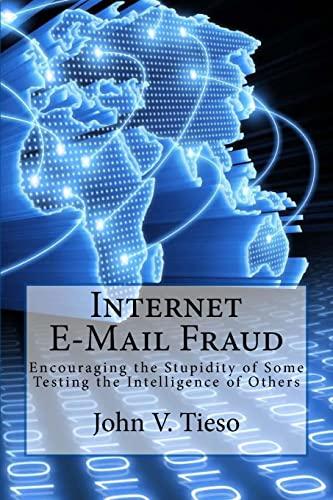 Internet E-Mail Fraud By John V Tieso