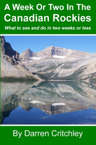 A Week or Two in the Canadian Rockies By Darren Critchley