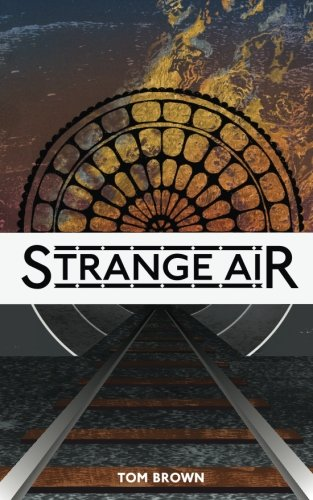 Strange Air By Tom Brown (King's College London UK)