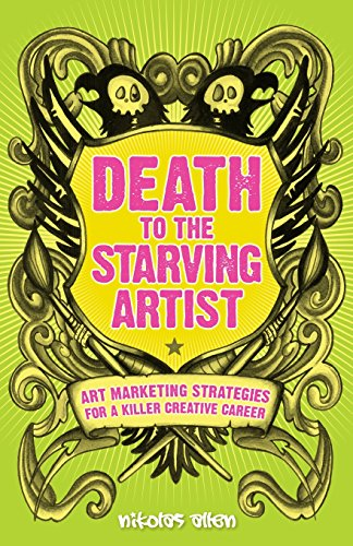 Death To The Starving Artist By Nikolas Allen