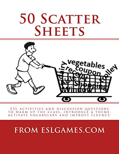 50 Scatter Sheets: ESL activities to warm up the class, introduce a theme, activate vocabulary and improve fluency. By Andrew Berlin