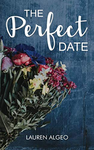 The Perfect Date By Lauren Algeo