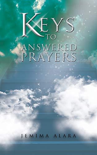 Keys to Answered Prayers By Jemima Alara